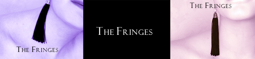 the fringes by culturetaste