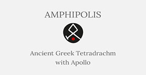 Amphipolis Tetradrachm with Apollo - Short History at CultureTaste