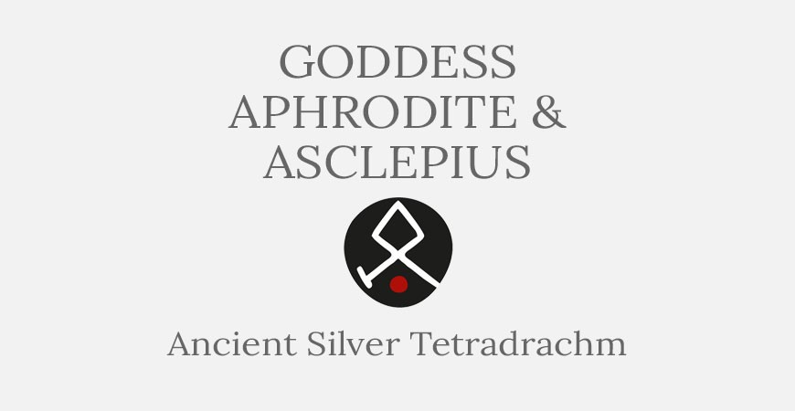 Goddess Aphrodite & Asclepius Ancient Tetradrachm Coin - Short History