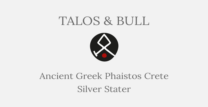 Phaistos Crete Silver Stater – Talos and Bull - Short History