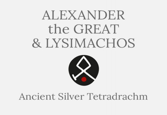 Alexander the Great & Lysimachos Tetradrachm Coin - Short History