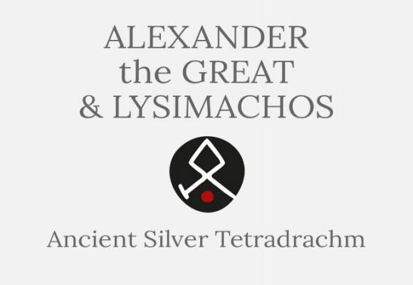 Alexander the Great & Lysimachos Tetradrachm Coin - Short History